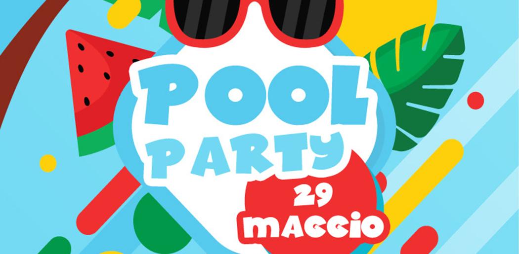 POOL PARTY – 29 MAGGIO